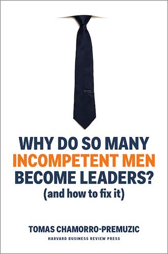 ¿Por qué tantos hombres incompetentes se convierten en líderes